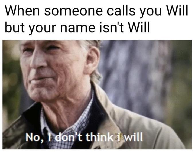 No I don't think I am will meme