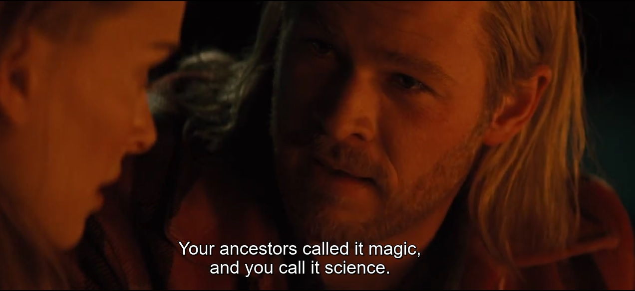 Your ancestors called it magic, and you call it science.