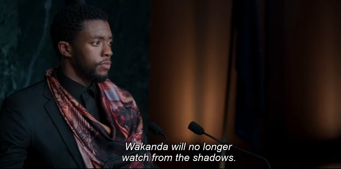 Wakanda will no longer watch from the shadows